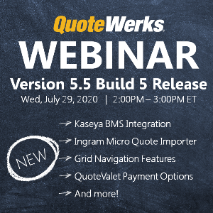 QuoteWerks Webinar focusing on new features like Ingram Micro Quote Importer, Kaseya BMS, and More