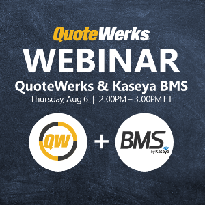 QuoteWerks Integration with Kaseya BMS Webinar