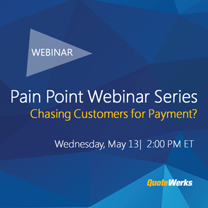 Pain Point Webinar Series:  Chasing Customers for Payment?