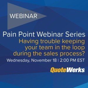 Pain Point Webinar Series: Having trouble keeping your team in the loop during the sales process?